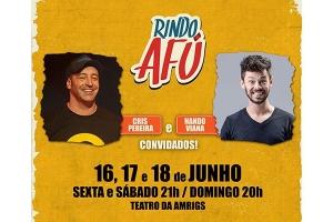 Festival de humor Rindo Afú em curta temporada no Teatro Amrigs